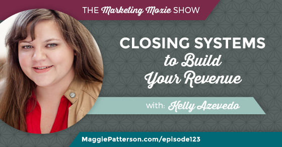 Episode 122: Kelly Azevedo: Closing Systems to Build Your Revenue