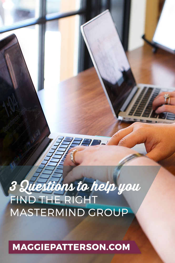 Join the right mastermind group - start by asking yourself these 3 questions. *PIN* this resource and use the power of a mastermind group to help you grow and thrive in ways you didn't think possible.
