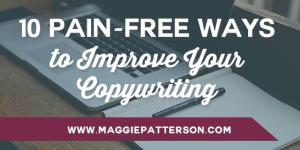 10 Pain-Free Ways to Improve Your Copywriting