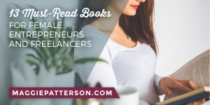 13 Must-Read Books for Female Entrepreneurs and Freelancers