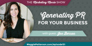 Episode 131: Jen Berson: Generating PR for Your Business