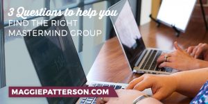 3 Questions to Help You Find the Right Mastermind Group