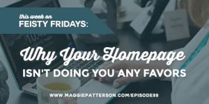 Episode #99 -  Why Your Homepage Isn't Doing You Any Favors