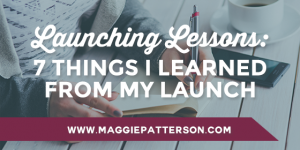Launching Lessons: 7 Things I Learned from My Launch
