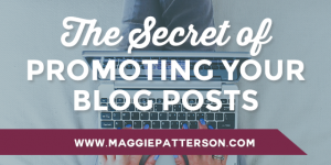 The Secret of Promoting Your Blog Posts