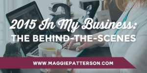 2015 in My Business: The Behind-The-Scenes