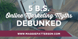 5 B.S. Online Marketing Myths Debunked