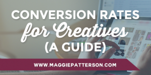A Creative Entrepreneur's Guide to Conversion Rates