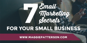 7 Email Marketing Secrets for Your Small Business