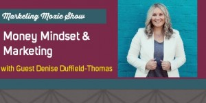Episode #46 - Money Mindset & Marketing with Denise Duffield-Thomas