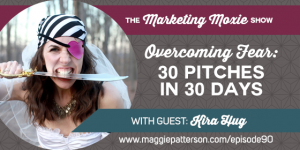 Episode #90: Kira Hug on Overcoming Fear with 30 Pitches in 30 Days