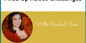 Episode #32 - Fired Up About Challenges with Racheal Cook